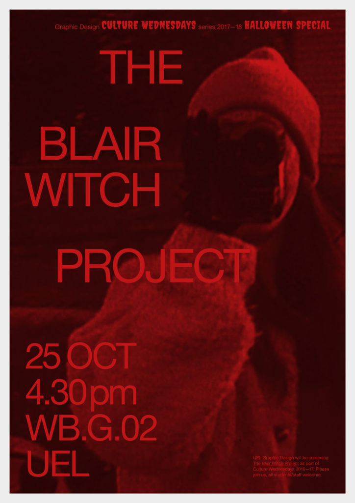 University of East London Presents the Cultral Wednesday screening of The Blair Witch Project Poster by Stephen Barrett.